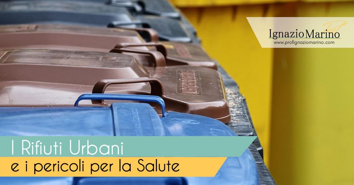 Ignazio Marino -  I rifiuti urbani e i pericoli per la salute